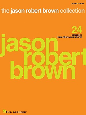 The Jason Robert Brown Collection By Brown, Jason Robert (COP)